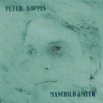 Manchild & Myth Peter Koppes Album